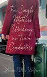 For Single Mothers Working as Train Conductors Book Cover
